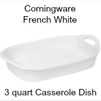 Corningware Casserole Dish - French White 3 quart. CLICK HERE FOR MORE DETAILS