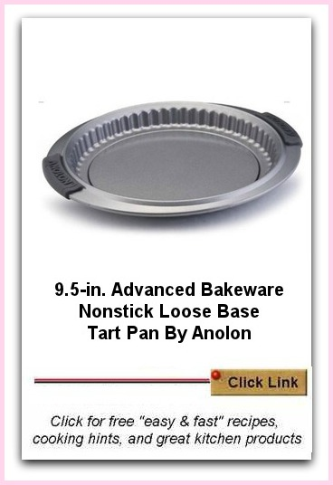 A heavy gauge nonstick tart pan is ideal for this recipe